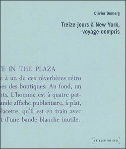 Lecture d'extraits du livre 13 jours à New-York, voyage compris par l'auteur Olivier Domerg pour Radio Ritournelles.